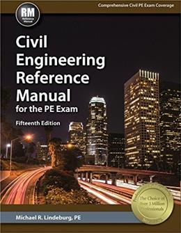 Civil Engineering Reference Manual for the PE Exam, by Lindeburg, 15th Edition 9781591265085