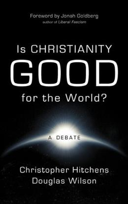 Is Christianity Good for the World? 9781591280699