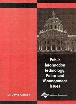 Public Information Technology: Policy and Management Issues, by Garson 9781591400608