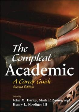 Compleat Academic: A Career Guide, by Darley, 2nd Edition 9781591470359