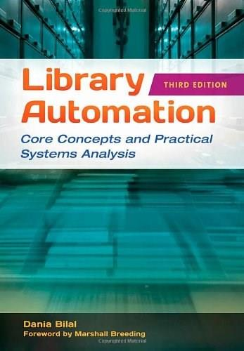 Library Automation: Core Concepts and Practical Systems Analysis 3 9781591589228