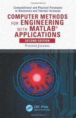Computer Methods for Engineering with MATLAB®  Applications, by Jaluria, 2nd Edition 9781591690368