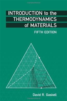 Introduction to the Thermodynamics of Materials, by Gaskell, 5th Edition 5 w/CD 9781591690436