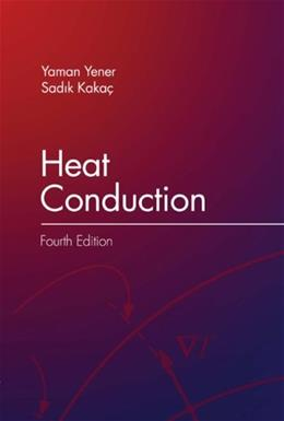 Heat Conduction, by Yener, 4th Edition 9781591690467