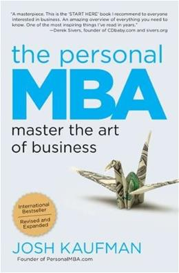 Personal MBA: Master the Art of Business, by Kaufman 9781591845577