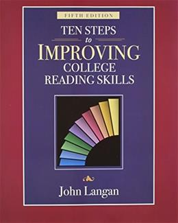 10 Steps to Improving College Reading Skills, by Langan, 5th Edition, Worktext 9781591940999