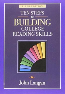 Ten Steps to Building College Reading Skills, by Langan, 5th Edition 9781591942436
