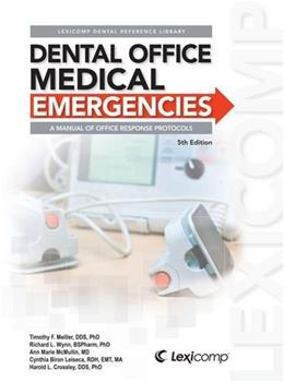 Dental Office Medical Emergencies: A Manual of Office Response Protocols, by Meiller, 5th Edition 9781591953180