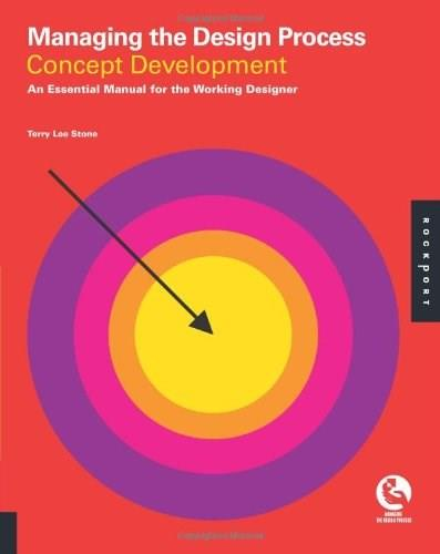 Managing the Design Process-Concept Development: An Essential Manual for the Working Designer, by Stone 9781592536177