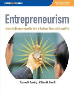 Entrepreneurism: Exploring Entrepreneurship From a Business Process Perspective, by Duening 9781592602513