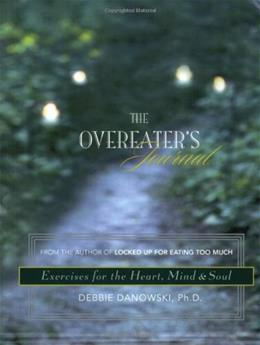 Overeaters Journal: Exercises for the Heart, Mind and Soul 9781592850808