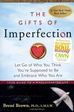 Gifts of Imperfection: Let Go of Who You Think You