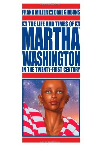 The Life And Times Of Martha Washington In The Twenty-First Century 9781593076542
