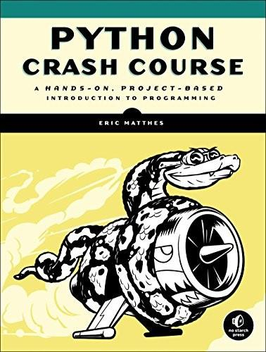 Python Crash Course: A Hands-On, Project-Based Introduction to Programming 9781593276034