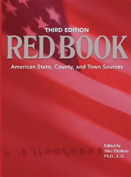 Red Book: American State, County and Town Sources, by Eichholz, 3rd Edition 9781593311667