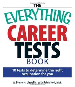 The Everything Career Tests Book: 10 Tests to Determine the Right Occupation for You 9781593375652