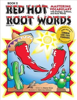 Red Hot Root Words: Mastering Vocabulary With Prefixes, Suffixes and Root Words, by Draze, Book 2 9781593631291