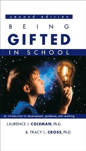 Being Gifted in School: An Introduction to Development, Guidance, And Teaching, by Coleman, 2nd Edition 9781593631543