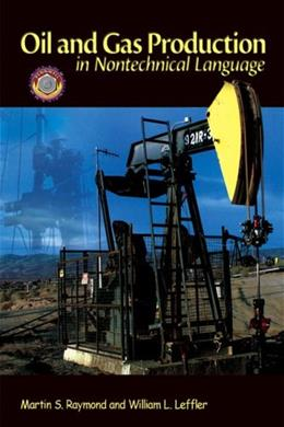 Oil and Gas Production in Nontechnical Language, by Raymond 9781593700522