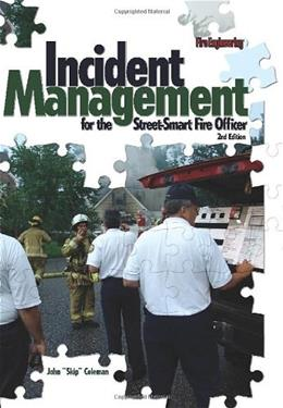 Incident Management for the Street-Smart Fire Officer, by Coleman, 2nd Edition, Worktext 9781593701505