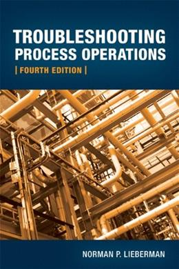 Troubleshooting Process Operations, by Lieberman, 4th Edition 9781593701765
