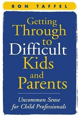 Getting Through To Difficult Kids And Parents, by Taffel 9781593850937