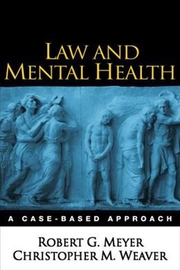 Law and Mental Health: A Case Based Approach, by Meyer 9781593852214