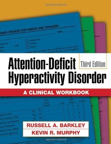 Attention Deficit Hyperactivity Disorder, by Barkley, 3rd Edition, Clinical Workbook 9781593852276