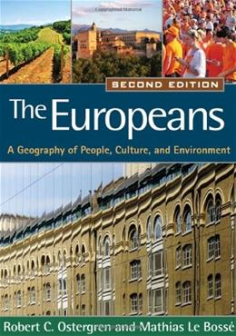 Europeans: A Geography of People, Culture, and Environment, by Ostergren, 2nd Edition 9781593853846