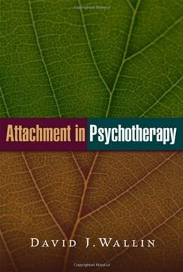 Attachment in Psychotherapy, by Wallin 9781593854560