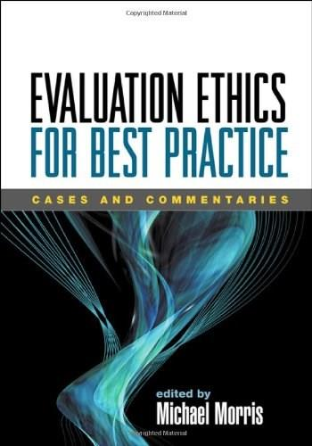 Evaluation Ethics for Best Practice: Cases and Commentaries, by Morris 9781593855697