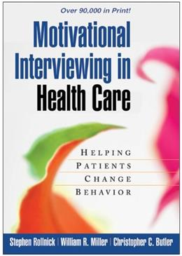 Motivational Interviewing in Health Care: Helping Patients Change Behavior, by Rollnick 9781593856120