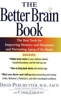 The Better Brain Book: The Best Tool for Improving Memory and Sharpness and Preventing Aging of the Brain Reprint 9781594480935
