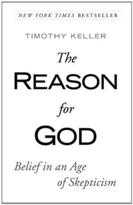 Reason for God: Belief in an Age of Skepticism, by Keller 9781594483493