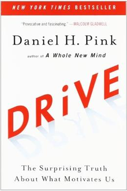 Drive: The Surprising Truth About What Motivates Us, by Pink 9781594484803