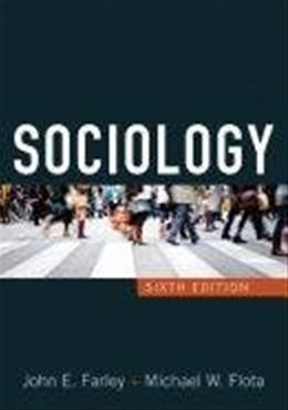 Sociology, by Farley, 6th Edition 9781594518041
