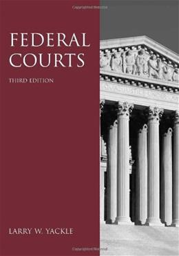 Federal Courts, by Yackle 9781594605598