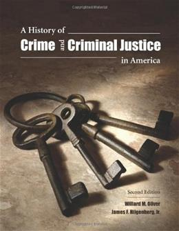 History of Crime and Criminal Justice in America, by Oliver, 2nd Edition 9781594607844