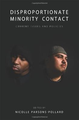 Disproportionate Minority Contact: Current Issues and Policies, by Parsons-Pollard 9781594608889