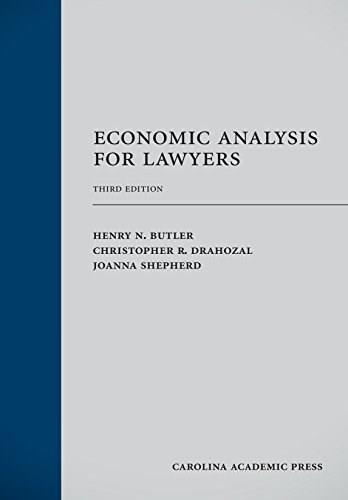 Economic Analysis for Lawyers, by Butler, 3rd Edition 9781594609978