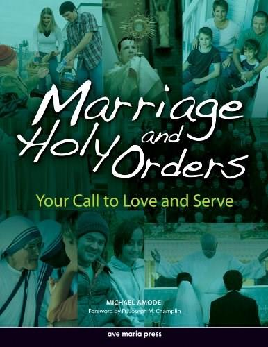 Marriage and Holy Orders: Your Call to Love and Serve, by Amodei 9781594710414