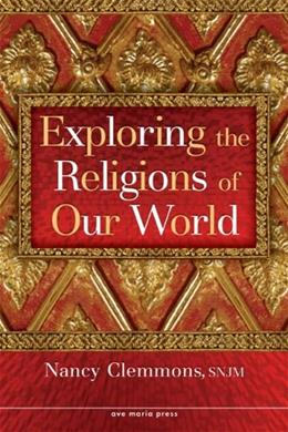 Exploring the Religions of Our World, by Clemmons 9781594711251