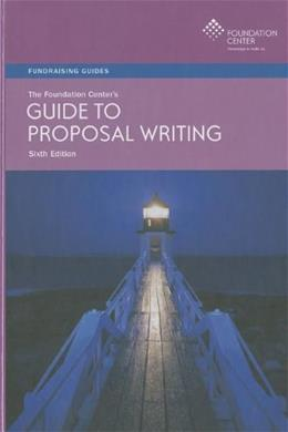 Foundation Centers Guide to Proposal Writing, by Geever, 6th Edition 9781595424044