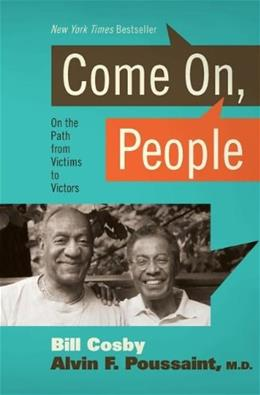 Come on, People: On the Path from Victims to Victors, by Cosby 9781595551863