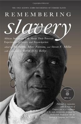 Remembering Slavery: African Americans Talk About Their Personal Experiences of Slavery and Emancipation PAP/MP3 RE 9781595582287