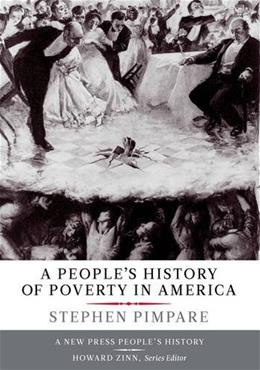 Peoples History of Poverty in America, by Pimpare 9781595586728