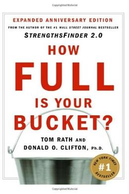 How Full Is Your Bucket?: Positive Strategies for Work and Life, by Rath 9781595620033