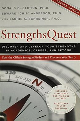 StrengthsQuest: Discover and Develop Your Strengths in Academics, Career, and Beyond, by Clifton, 2nd Edition 9781595620118