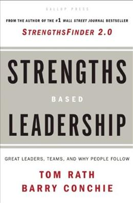 Strengths Based Leadership: Great Leaders, Teams, and Why People Follow, by Rath 9781595620255