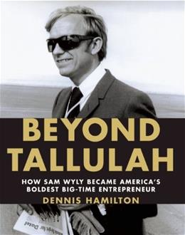Beyond Tallulah: How Sam Wyly Became America